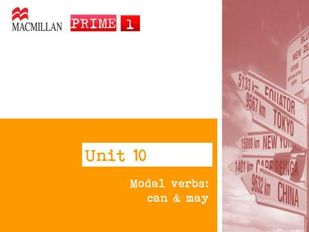 Unit 10 Modal verbs: can & may.