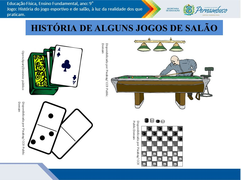 HISTÓRIA DE ALGUNS JOGOS DE SALÃO ed90a6b6a95bd