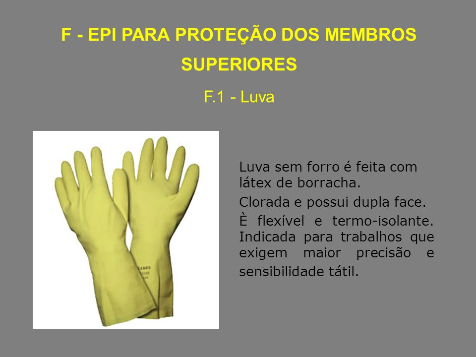 ddc2a2ae101ab F - EPI PARA PROTEÇÃO DOS MEMBROS SUPERIORES F.1 - Luva