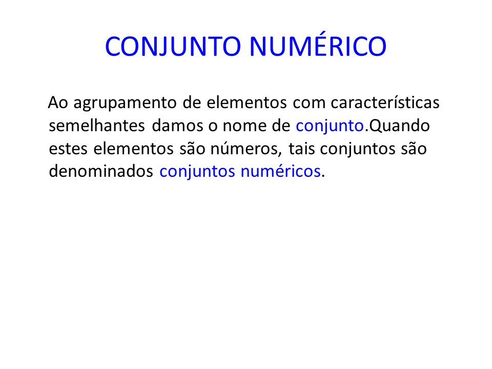 a172cbfa5 CONJUNTO NUMÉRICO Ao agrupamento de elementos com características ...