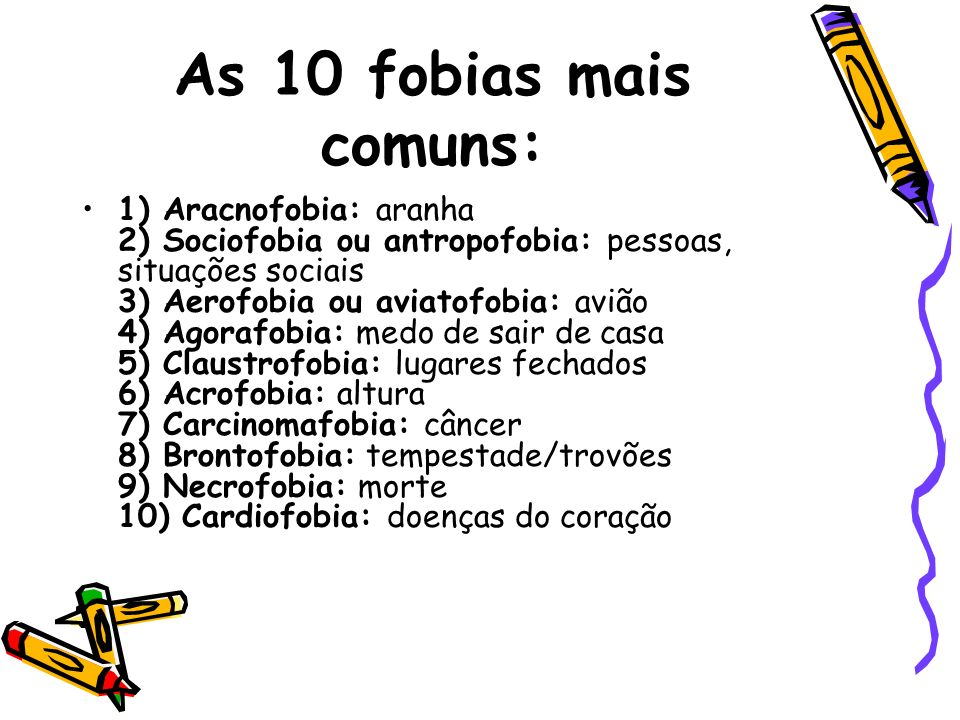 As 10 fobias mais comuns: