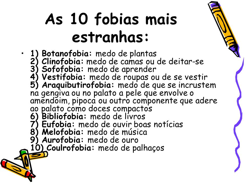 As 10 fobias mais estranhas: