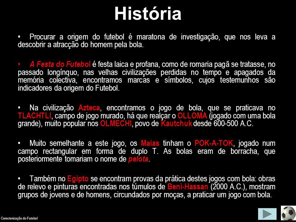 História Procurar a origem do futebol é maratona de investigação d9446b37535a7