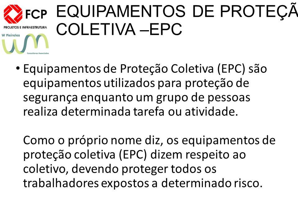 60 EQUIPAMENTOS DE PROTEÇÃO COLETIVA –EPC Equipamentos de Proteção Coletiva  (EPC) são equipamentos utilizados para proteção de segurança enquanto um  grupo ... 1fa596196e