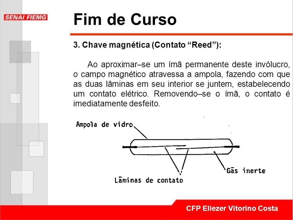 """52 CFP Eliezer Vitorino Costa Fim de Curso 3. Chave magnética (Contato """"Reed"""")   Ao aproximar–se ... 211e95014d50"""
