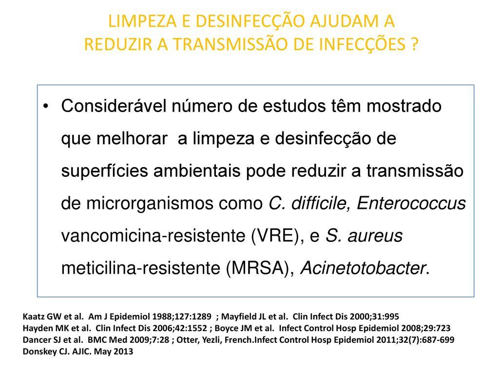 Fontes de Infecção Ligadas ao Homem x Material e Ambiente Hospitalar ... ff8ea82597