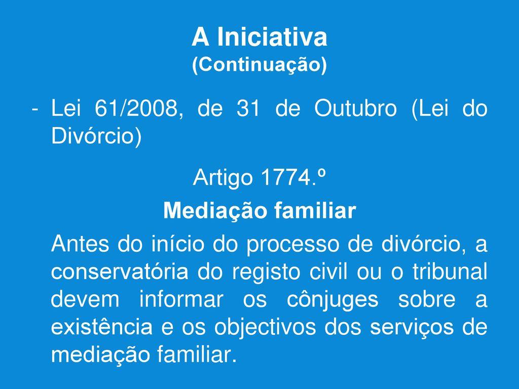 86 A Iniciativa Continuao Lei 61 2008 De 31 Outubro