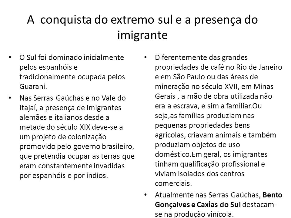 A conquista do extremo sul e a presença do imigrante