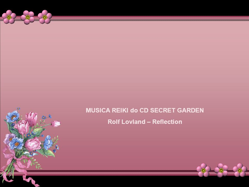 MUSICA REIKI do CD SECRET GARDEN Rolf Lovland – Reflection