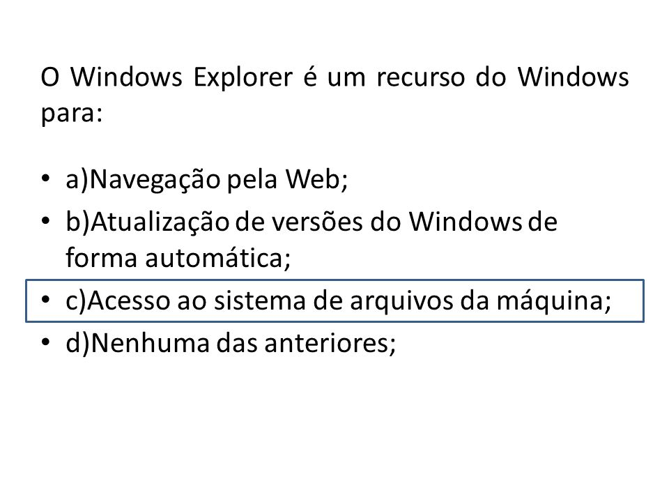 O Windows Explorer é um recurso do Windows para: