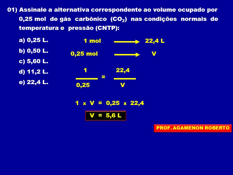 01) Assinale a alternativa correspondente ao volume ocupado por