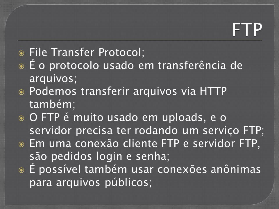 FTP File Transfer Protocol;