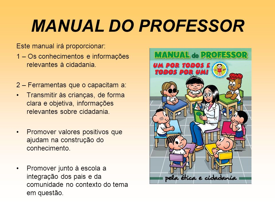MANUAL DO PROFESSOR Este manual irá proporcionar: