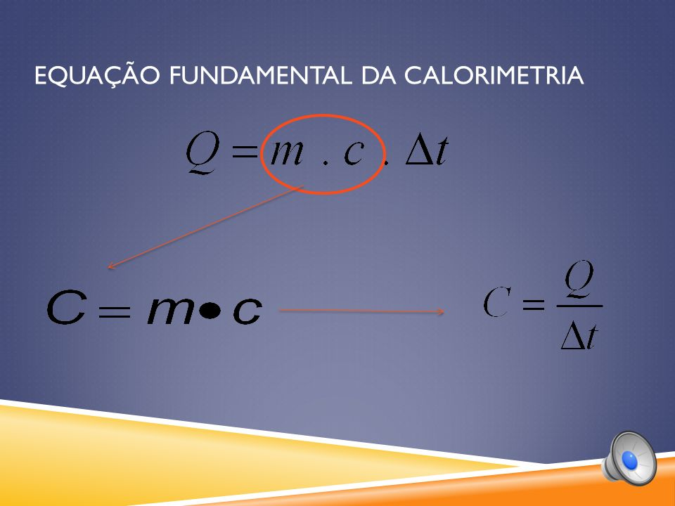 EQUAÇÃO FUNDAMENTAL DA CALORIMETRIA