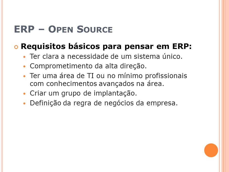 ERP – Open Source Requisitos básicos para pensar em ERP: