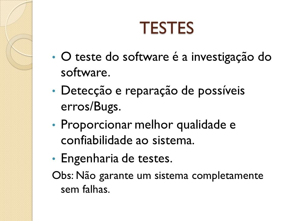 TESTES O teste do software é a investigação do software.