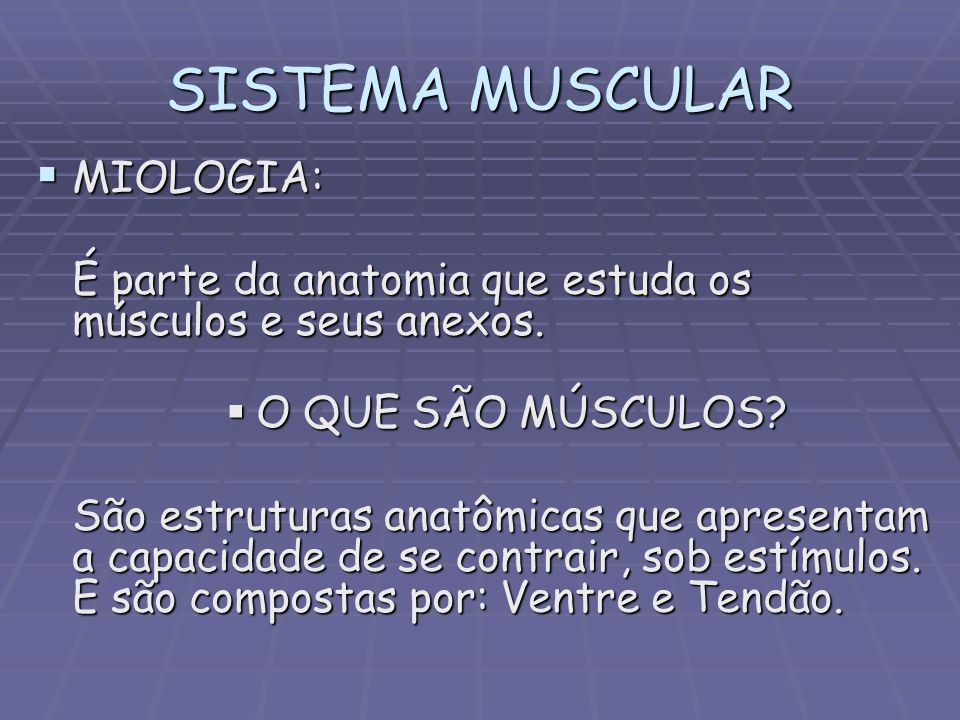 SISTEMA MUSCULAR MIOLOGIA: