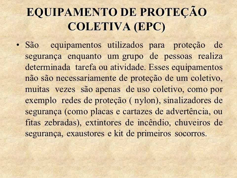16 EQUIPAMENTO DE PROTEÇÃO COLETIVA (EPC) São equipamentos utilizados para  proteção de segurança enquanto um grupo de pessoas realiza determinada  tarefa ou ... 74a40c78ad
