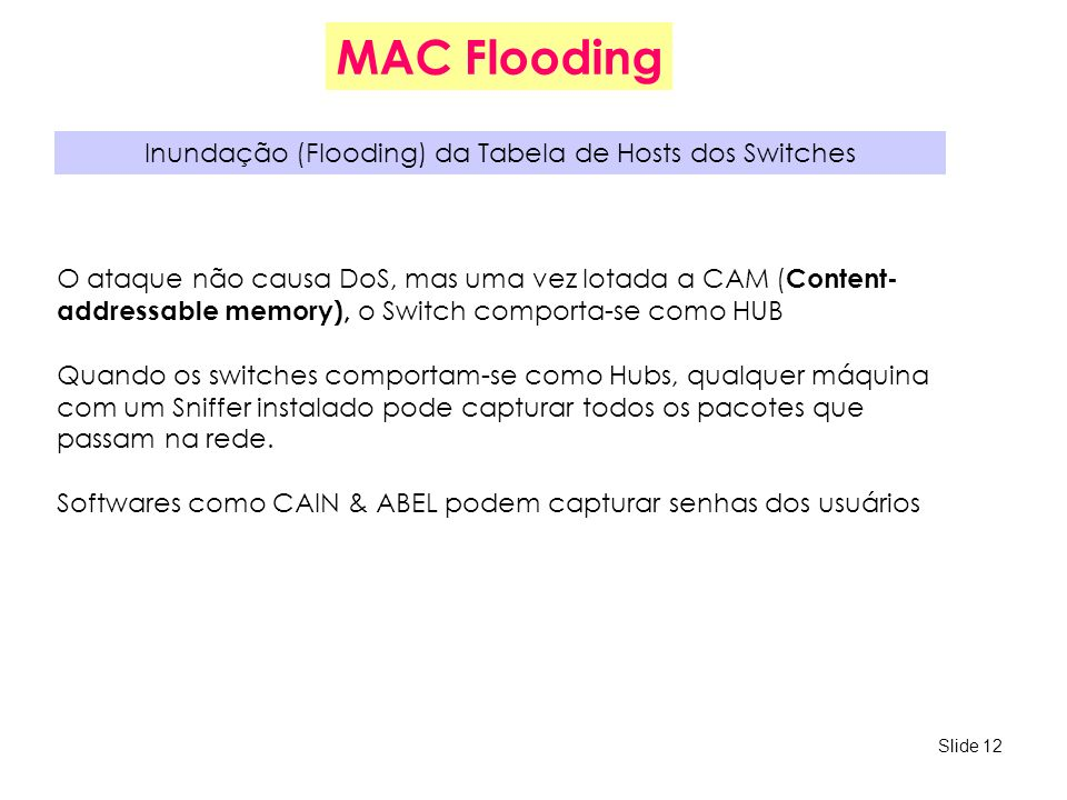 Inundação (Flooding) da Tabela de Hosts dos Switches