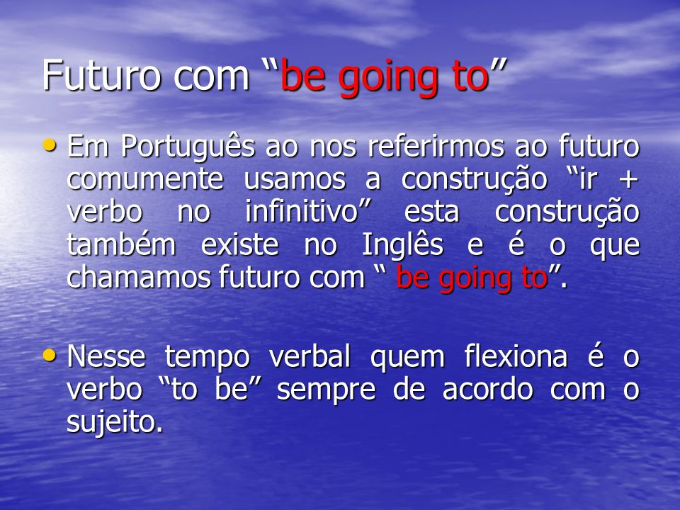 Futuro com be going to