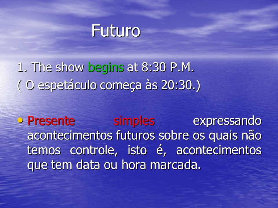 Futuro 1. The show begins at 8:30 P.M.