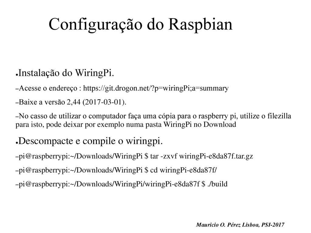 Roteiro Instalao Raspbian Ppt Carregar Wiringpi Tar Gz 2 9 Configurao Do