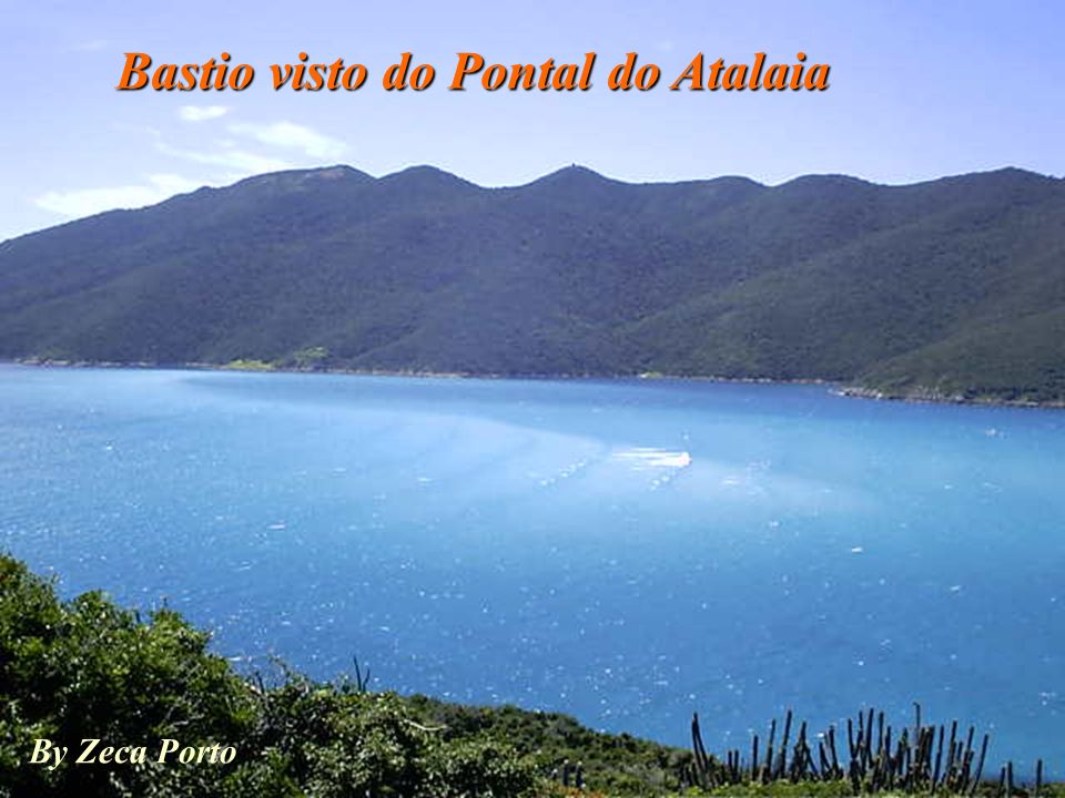 Bastio visto do Pontal do Atalaia