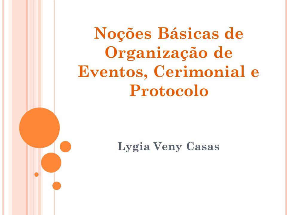 Noções Básicas De Organização De Eventos Cerimonial E