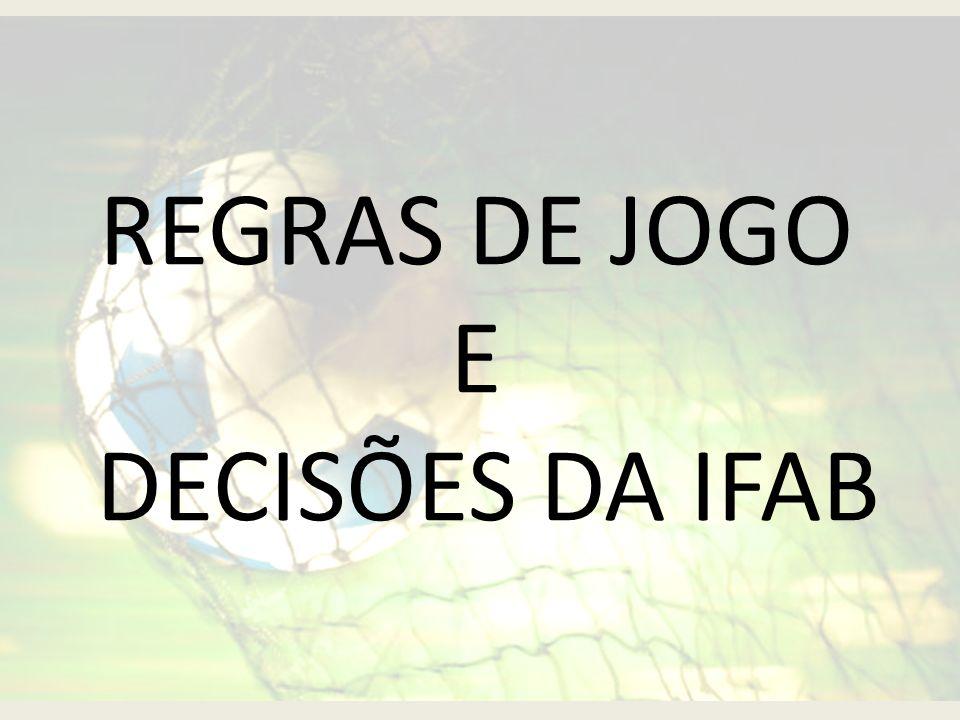 bf0e007556fc5 REGRAS DE JOGO E DECISÕES DA IFAB - ppt carregar