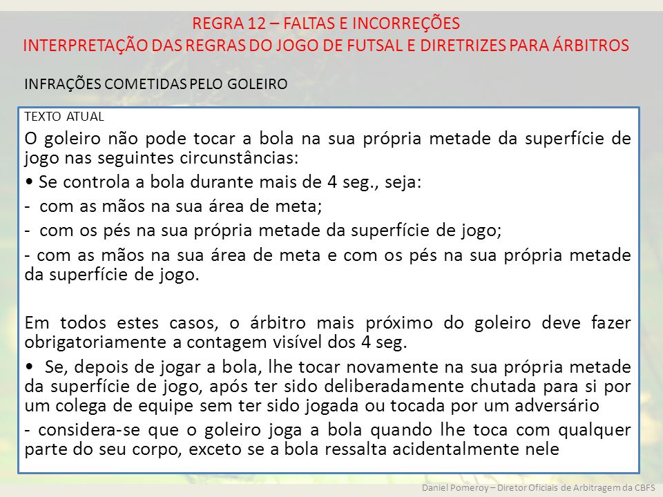 afadaa2aa73c2 REGRA 12 – FALTAS E INCORREÇÕES INTERPRETAÇÃO DAS REGRAS DO JOGO DE FUTSAL  E DIRETRIZES PARA. 20 ...