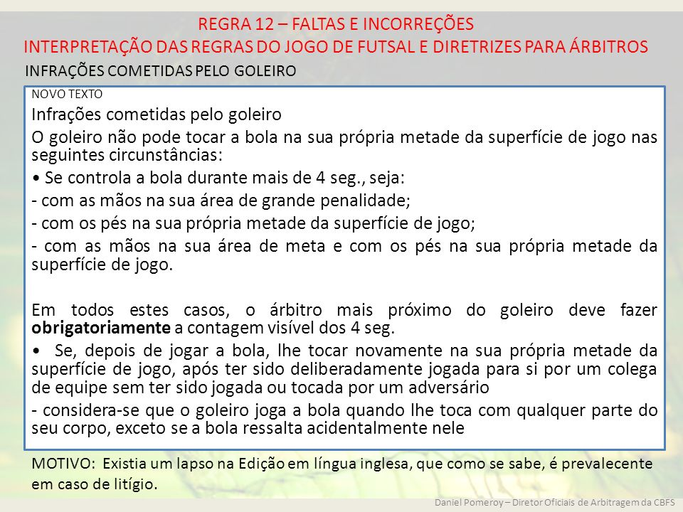 74621bb379711 21 Infrações cometidas pelo goleiro. REGRA 12 – FALTAS E INCORREÇÕES  INTERPRETAÇÃO DAS REGRAS DO JOGO DE FUTSAL E DIRETRIZES PARA ...