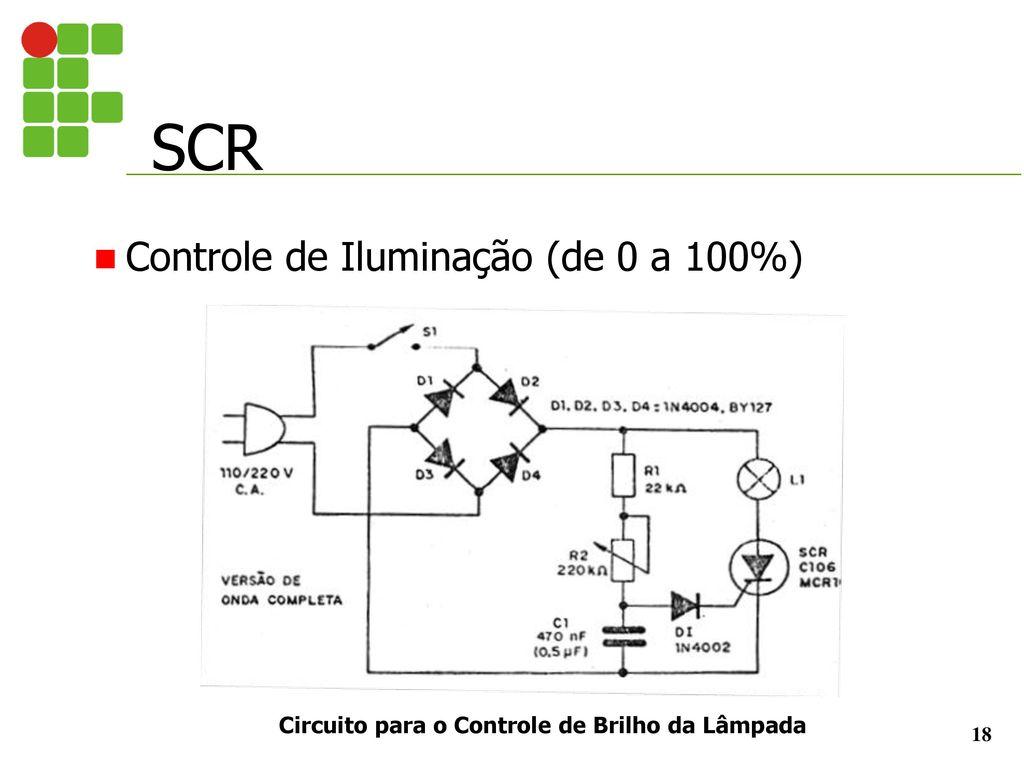 Prof Jonathan Pereira Tiristores Ppt Carregar Circuitos Eletrnicos Diversos Substituindo Scr Por Transistores Circuito Para O Controle De Brilho Da Lmpada
