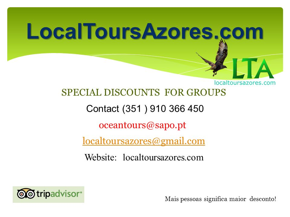 LocalToursAzores.com SPECIAL DISCOUNTS FOR GROUPS