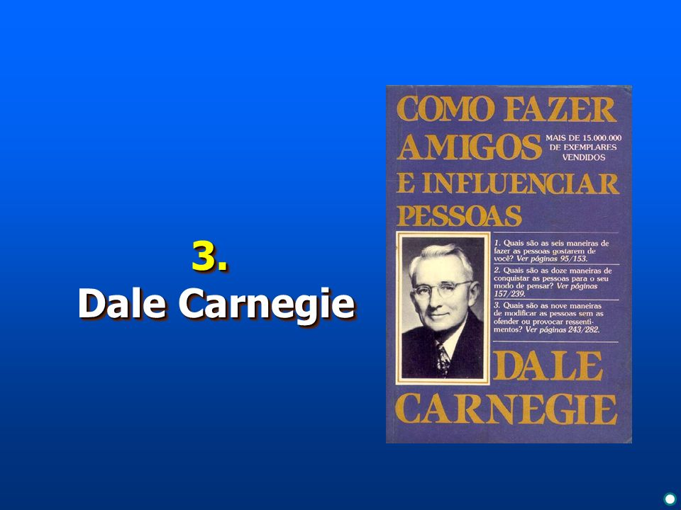 3. Dale Carnegie To view this collection of sample slides: