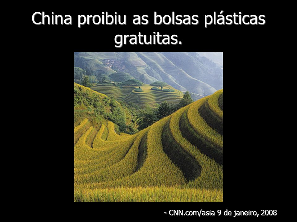 China proibiu as bolsas plásticas gratuitas.