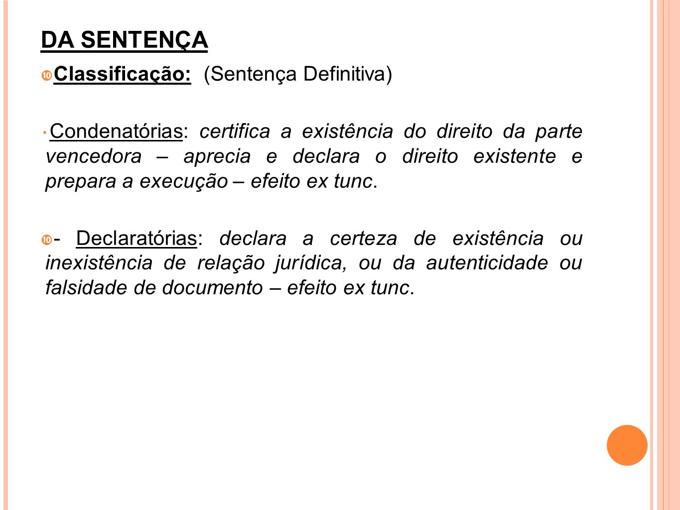 DA SENTENÇA Classificação: (Sentença Definitiva)