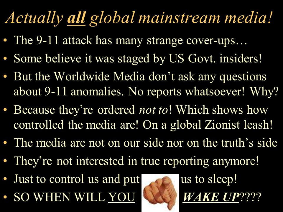 Actually all global mainstream media!