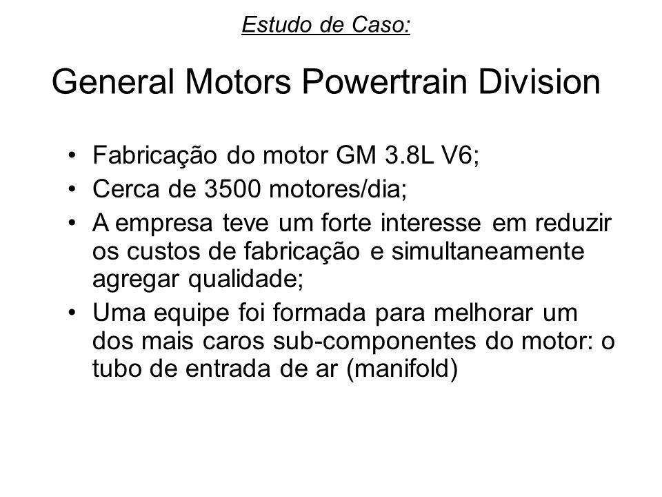 Estudo de Caso: General Motors Powertrain Division