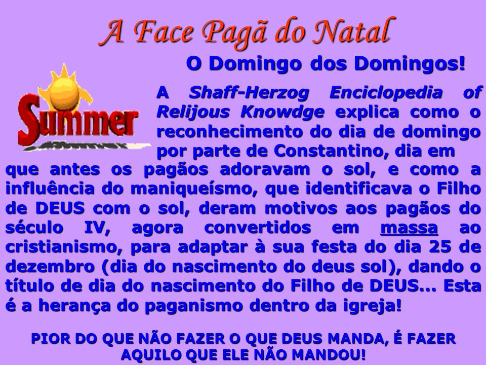A Face Pagã do Natal O Domingo dos Domingos!
