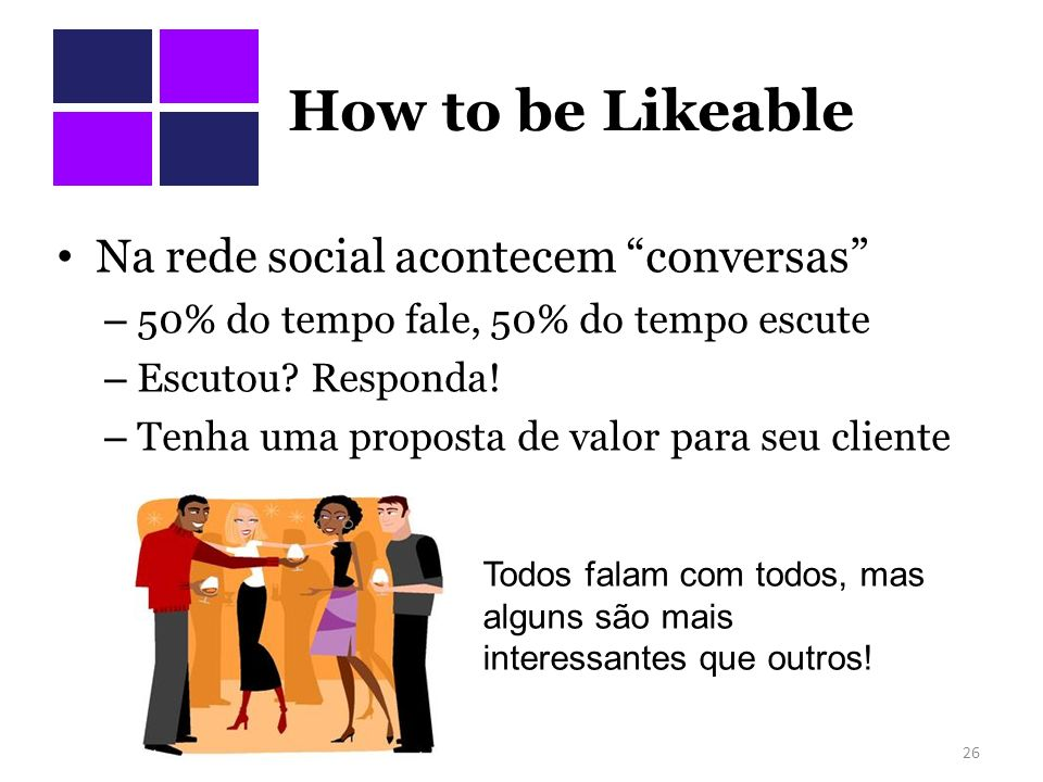 How to be Likeable Na rede social acontecem conversas