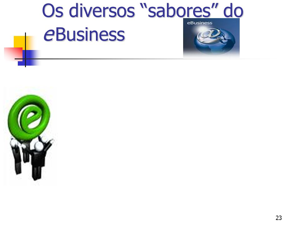 Os diversos sabores do e Business