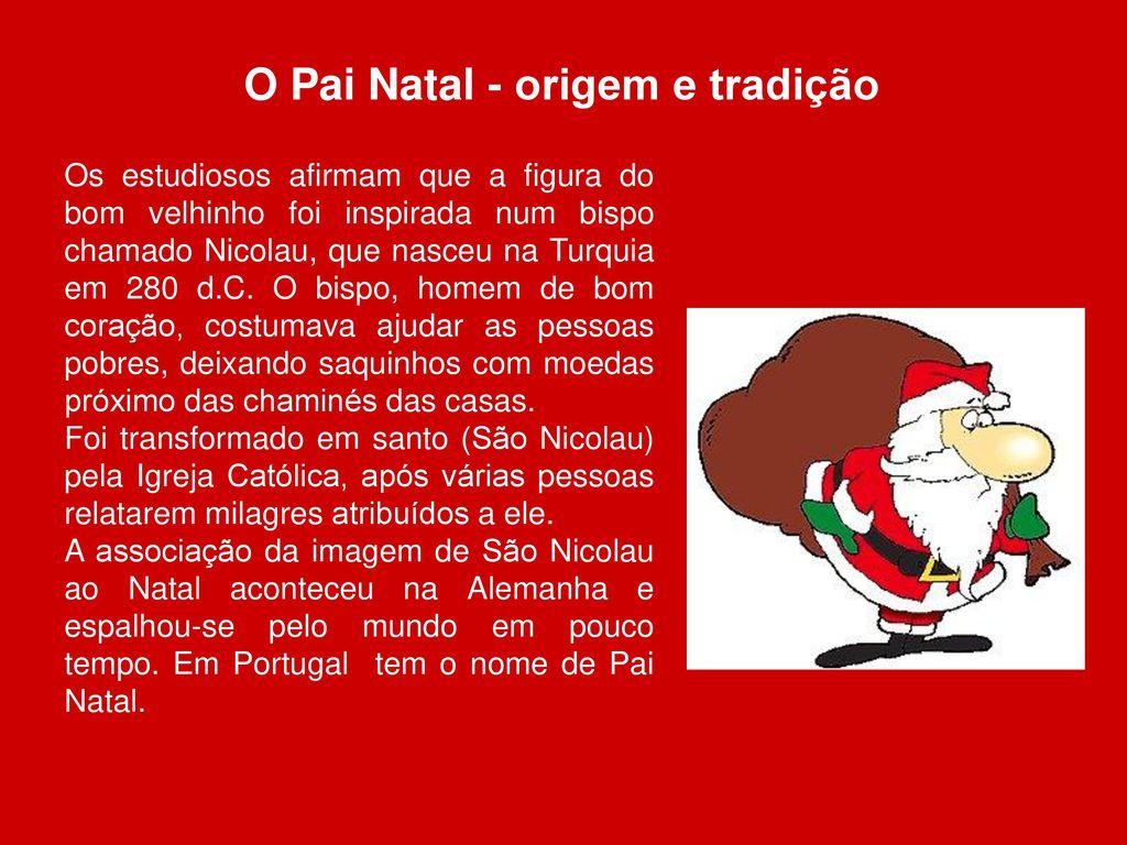 aa110e730419 10 O Pai Natal - origem e tradição. Os estudiosos afirmam que a figura do bom  velhinho foi inspirada num bispo chamado Nicolau ...