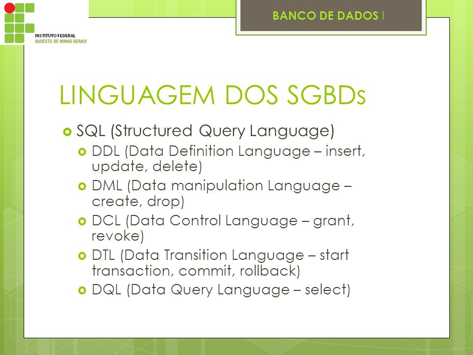 LINGUAGEM DOS SGBDs SQL (Structured Query Language)