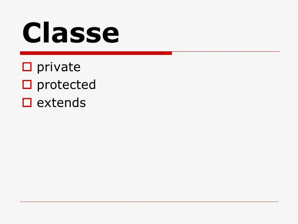 Classe private protected extends