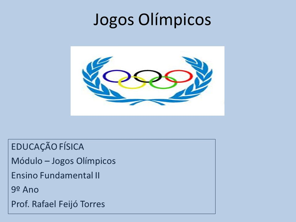 aa7543e78 Jogos Olímpicos EDUCAÇÃO FÍSICA Módulo – Jogos Olímpicos - ppt carregar