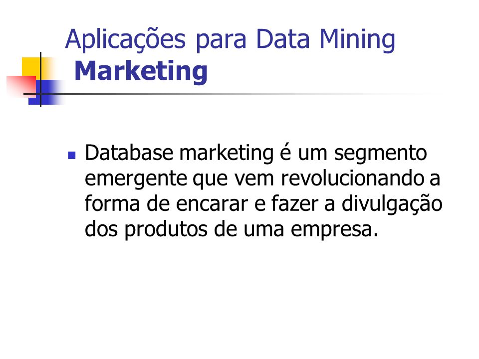 Aplicações para Data Mining Marketing