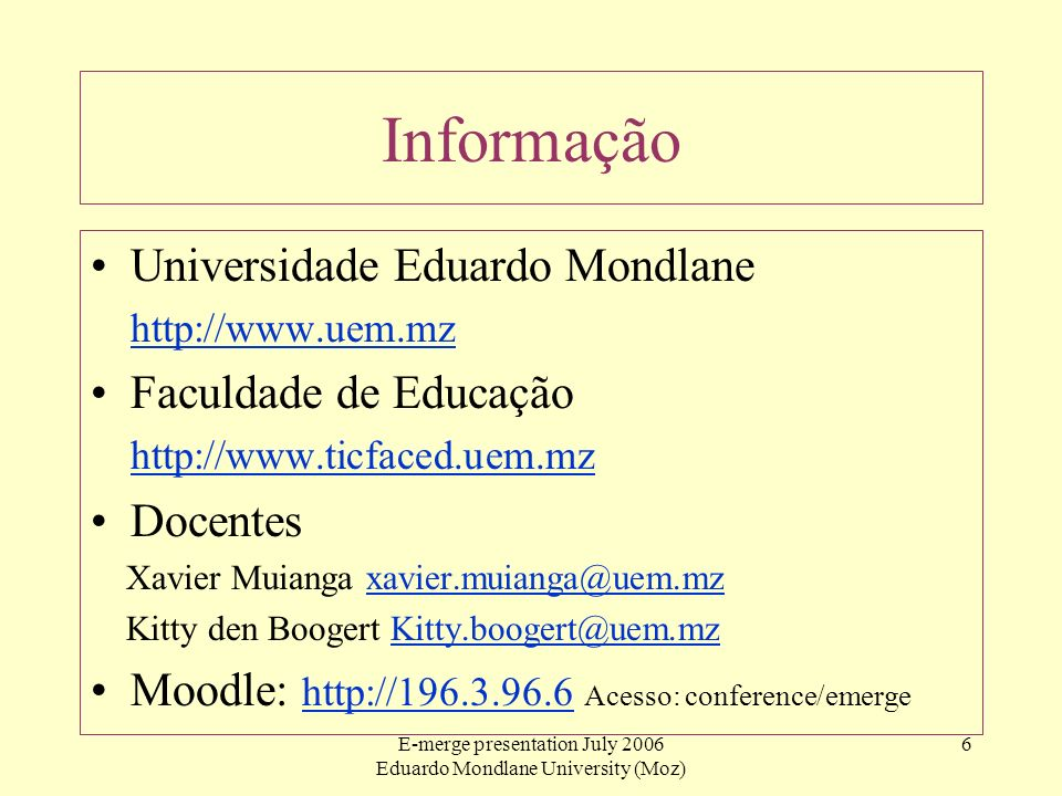 E-merge presentation July 2006 Eduardo Mondlane University (Moz)