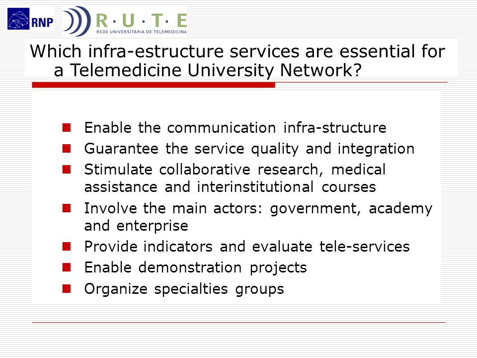 Which infra-estructure services are essential for a Telemedicine University Network