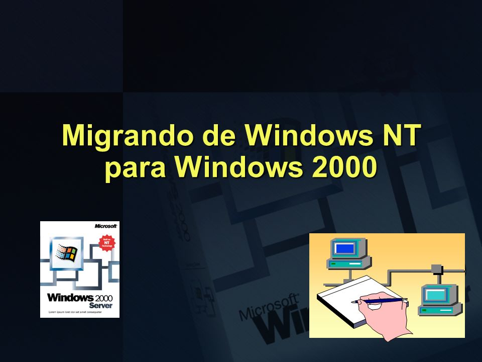 Migrando de Windows NT para Windows 2000