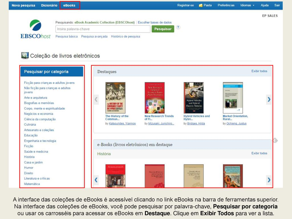 Pesquisando no ebscohost ppt carregar the ebook collection screen is accessible by clicking the ebooks link in the top toolbar fandeluxe Choice Image